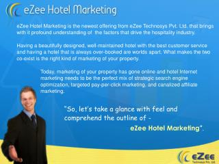 """""""So, let's take a glance with feel and comprehend the outline of - eZee Hotel Marketing """"."""