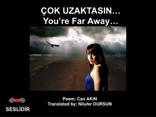 ÇOK UZAKTASIN… You're Far Away…