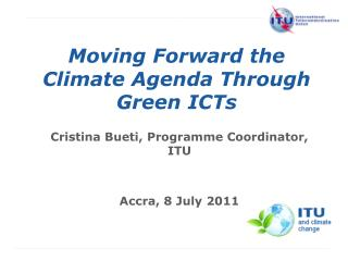Moving Forward the Climate Agenda Through Green ICTs