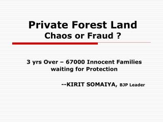 Private Forest Land Chaos or Fraud ?