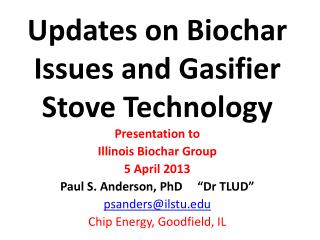 Updates on  Biochar   Issues and  Gasifier  Stove Technology