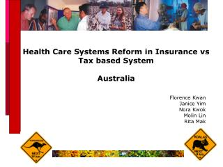 Health Care Systems Reform in Insurance vs Tax based System Australia
