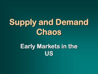 Supply and Demand Chaos