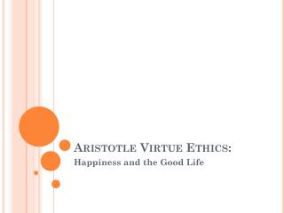 Aristotle Virtue Ethics: