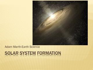Solar system formation