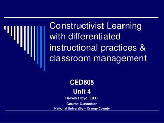 Constructivist Learning with differentiated instructional practices & classroom management