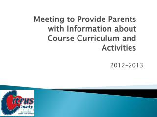 Meeting  to Provide Parents with Information about  Course Curriculum  and  Activities