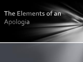 The Elements of an Apologia