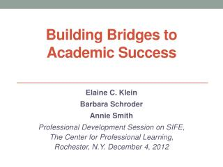 Building Bridges to  Academic Success