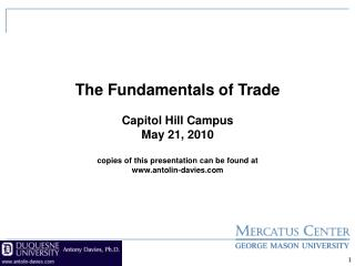 The Fundamentals of Trade Capitol Hill Campus May 21, 2010