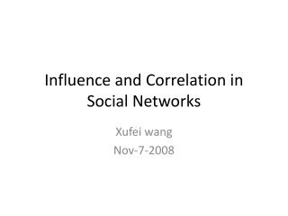Influence and Correlation in Social Networks