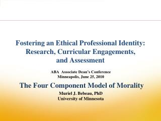 Fostering an Ethical Professional Identity:  Research, Curricular Engagements,  and Assessment