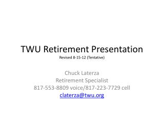 TWU Retirement Presentation  Revised  8-15-12  (Tentative)