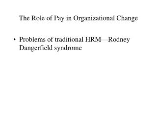 The Role of Pay in Organizational Change