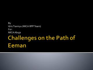 Challenges on the Path of Eeman