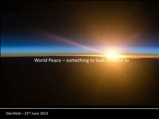 World Peace – something to look forward to