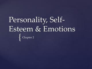 Personality, Self-Esteem & Emotions