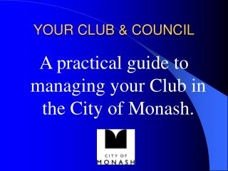 YOUR CLUB & COUNCIL
