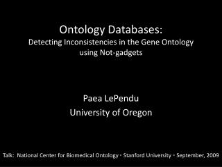 Ontology Databases: Detecting Inconsistencies in the Gene Ontology using Not-gadgets