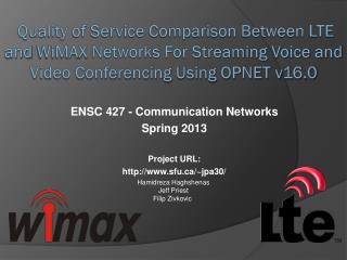 ENSC  427 -  Communication Networks Spring  2013 Project URL: sfu/~jpa30 /