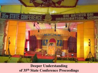 Deeper Understanding  of 35 th  State Conference Proceedings