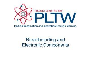 Breadboarding  and Electronic Components