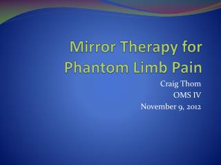 Mirror Therapy for Phantom Limb Pain
