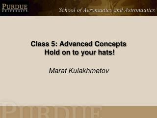 Class  5:  Advanced Concepts  Hold on to your hats!