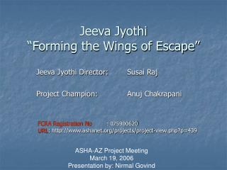 "Jeeva Jyothi ""Forming the Wings of Escape"""