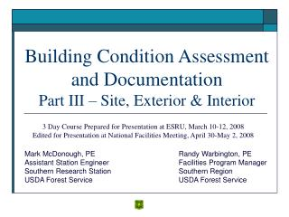 Building Condition Assessment and Documentation Part III – Site, Exterior & Interior