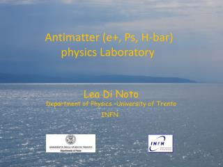 Antimatter (e+, Ps, H-bar) physics Laboratory