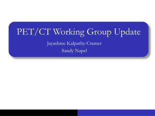 PET/CT Working Group Update