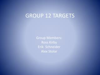 GROUP 12 TARGETS