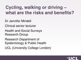 Cycling , walking or driving – what are the risks and benefits ?