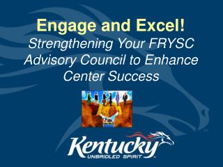 Engage and Excel! Strengthening Your FRYSC Advisory Council to Enhance Center Success