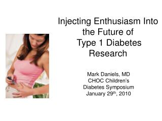 Injecting Enthusiasm Into the Future of  Type 1 Diabetes Research