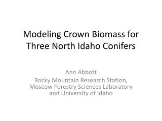 Modeling Crown Biomass for Three North Idaho Conifers