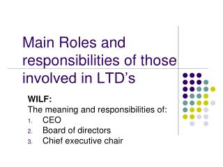 Main Roles and responsibilities of those involved in LTD's