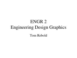 ENGR 2  Engineering Design Graphics
