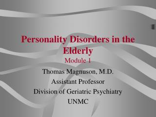 Personality Disorders in the Elderly Module 1