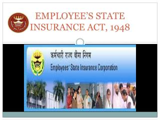EMPLOYEE'S STATE INSURANCE ACT, 1948