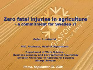 Zero fatal injuries in agriculture - a commitment for Sweden ?!