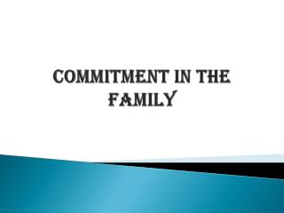 Commitment in the Family