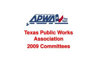 Texas Public Works Association 2009 Committees