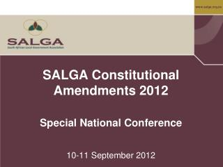 SALGA Constitutional Amendments 2012 Special National Conference  10-11 September 2012