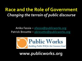 Race and the Role of Government Changing the terrain of public discourse