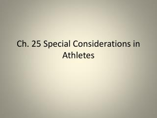 Ch. 25 Special Considerations in Athletes