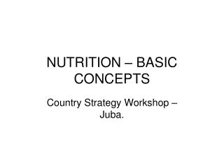 NUTRITION – BASIC CONCEPTS