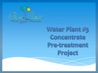 Water  Plant #3 Concentrate Pre-treatment Project