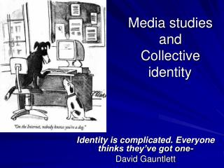Media studies and Collective     identity